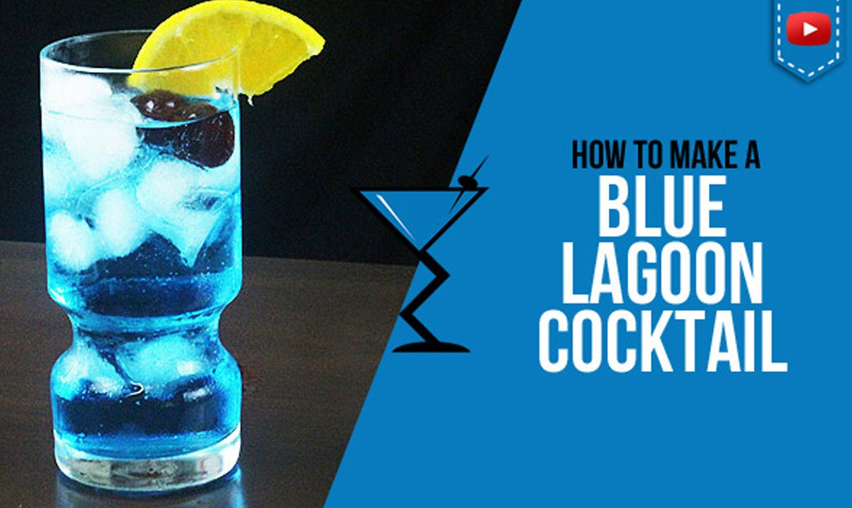 Blue Lagoon Cocktail How To Make A Blue Lagoon Cocktail