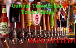 Curious Traveler & Torch Pilsner Beer Review!